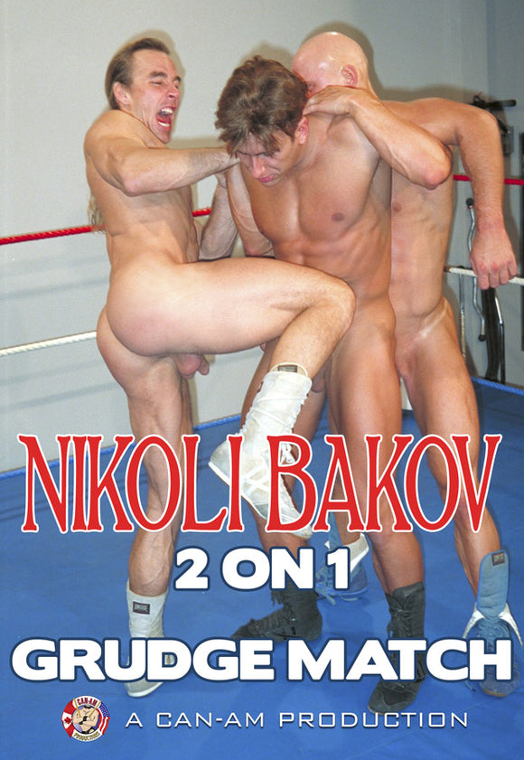 NIKOLI BAKOV 2 ON 1 GRUDGE MATCH DVD