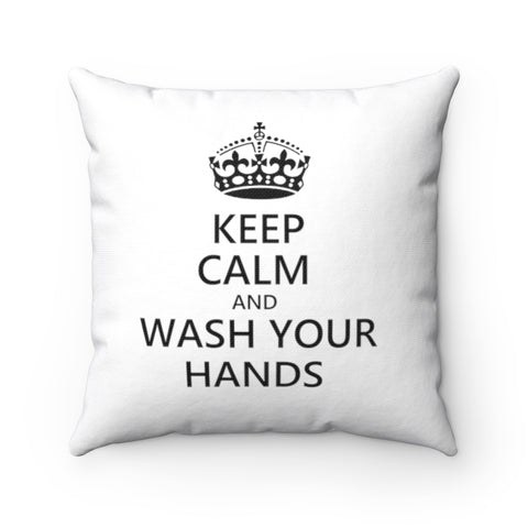 Keep Calm And Wash Your Hands Pillow - PoliticHell