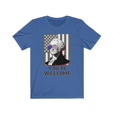 George Washington You're Welcome Short Sleeve Shirt - PoliticHell