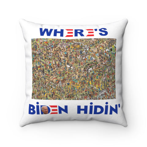 Wheres Biden Hidin' Pillow - PoliticHell