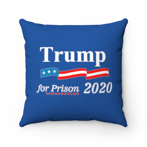 Trump For Prison 2020 Pillow - PoliticHell