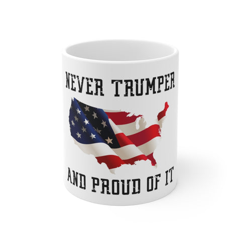 Never Trumper And Proud Of It Mug 11 oz - PoliticHell