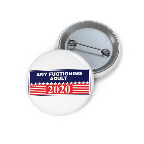 Any Functioning Adult Pin Button - PoliticHell