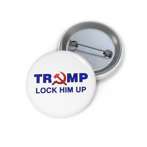 Trump Lock Him Up Sickle Pin Button - PoliticHell