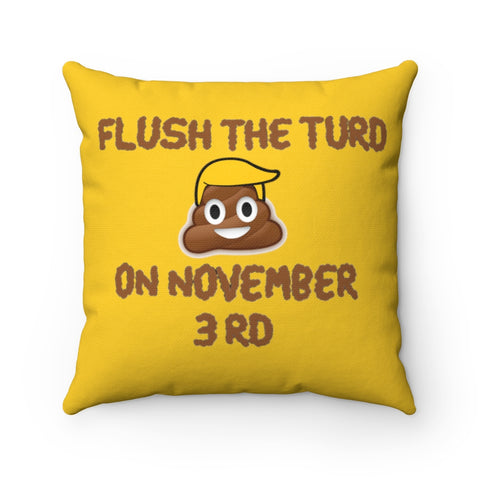 Flush The Turd On November 3rd Pillow - PoliticHell