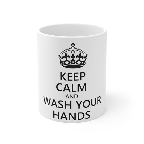 Keep Calm And Wash Your Hands Mug 11 oz - PoliticHell
