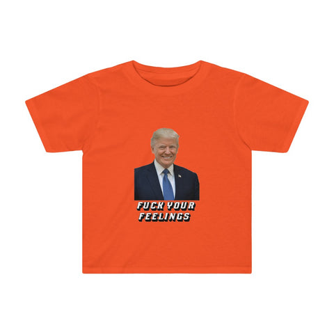 Fuck Your Feelings Kids Tee - PoliticHell