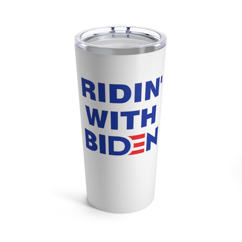 Ridin With Biden Tumbler 20 oz - PoliticHell