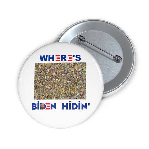 Wheres Biden Hidin' Pin Button - PoliticHell