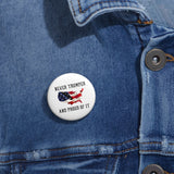 Never Trumper And Proud Of It Pin Button - PoliticHell