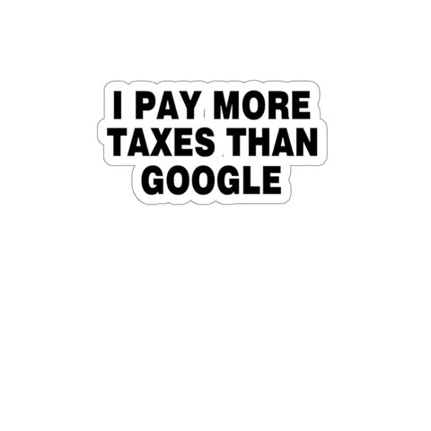 I Pay More Taxes Than Google Sticker - PoliticHell