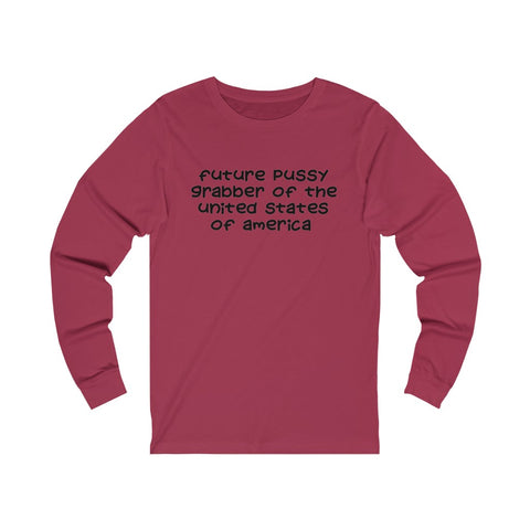 Future Pussy Grabber Of The United States Of America Unisex Jersey Long Sleeve Tee - PoliticHell