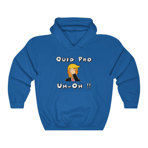 Quid Pro Uh-Oh Hoodie - PoliticHell