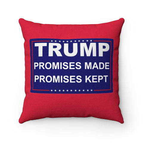 Trump Promises Made Promises Kept Pillow - PoliticHell