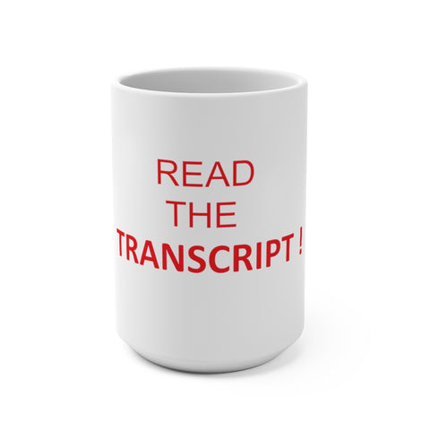 Read The Transcript Mug 15 oz - PoliticHell