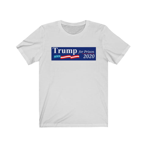 Trump For Prison 2020 Short Sleeve Shirt - PoliticHell