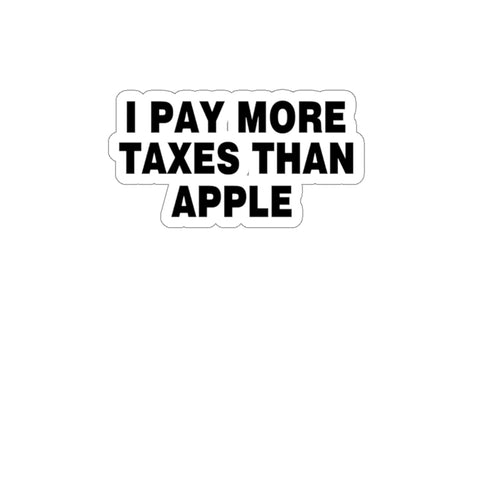 I Pay More Taxes Than Apple Sticker - PoliticHell