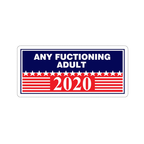 Any Functioning Adult Sticker - PoliticHell