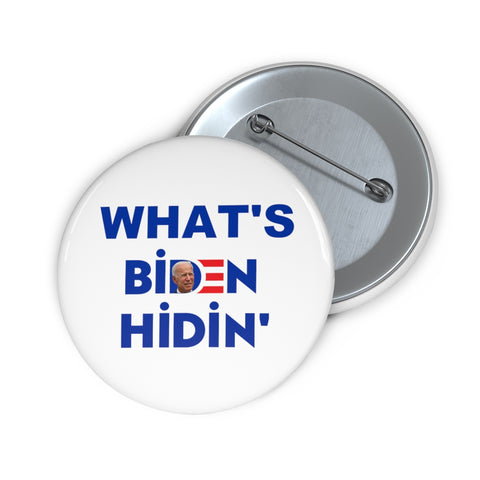 What's Biden Hidin' Pin Button - PoliticHell