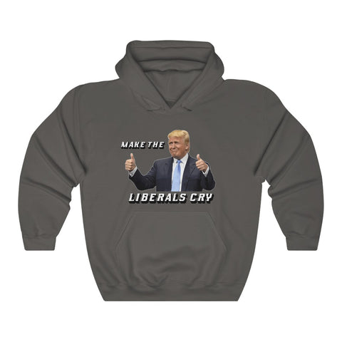 Make The Liberals Cry Hoodie - PoliticHell