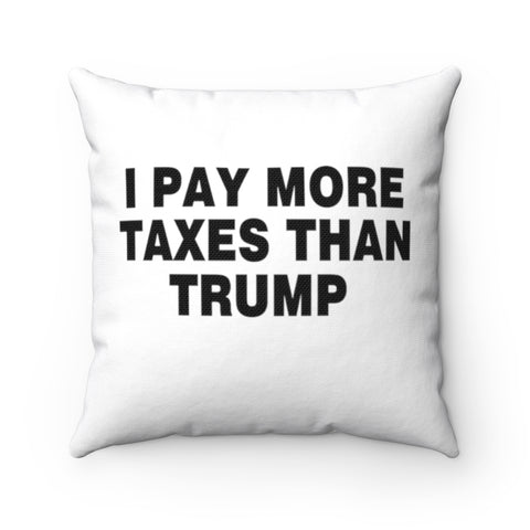 I Pay More Taxes Than Trump Pillow - PoliticHell