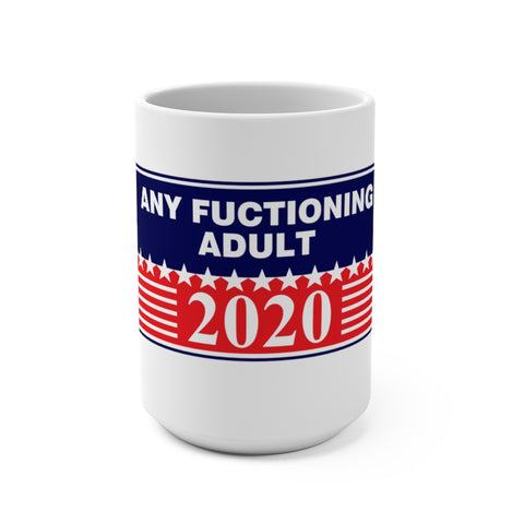 Any Functioning Adult Mug 15 oz - PoliticHell