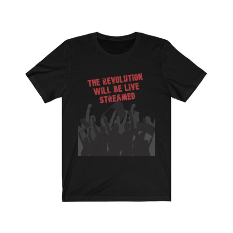 The Revolution Will Be Live Streamed Shirt Short Sleeve Shirt - PoliticHell
