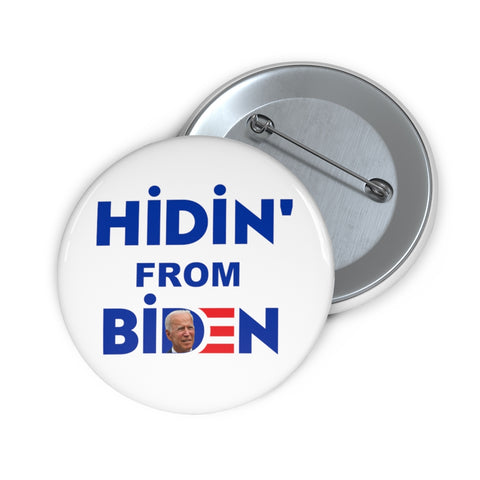 Hidin' From Biden Pin Button - PoliticHell