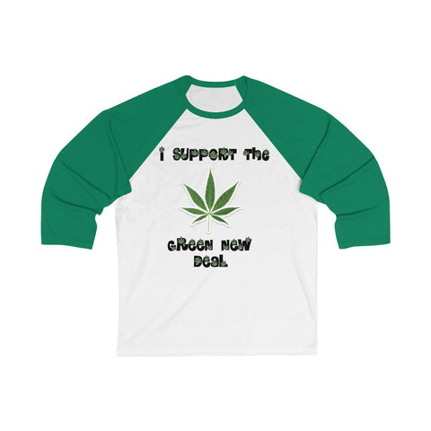 I Support The Green New Deal 3/4 Sleeve Baseball Tee - PoliticHell