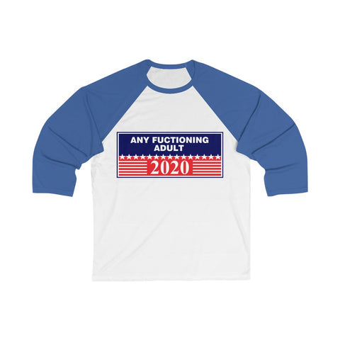Any Functioning Adult 3/4 Sleeve Baseball Tee - PoliticHell