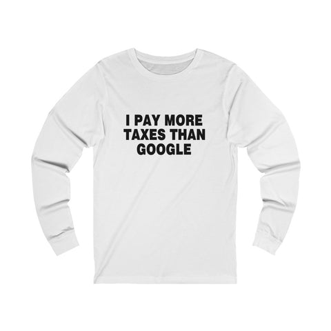 I Pay More Taxes Than Google Unisex Jersey Long Sleeve Tee - PoliticHell