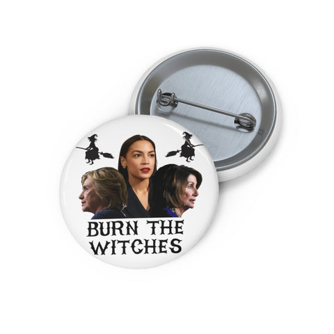 Burn The Witches Pin Button - PoliticHell