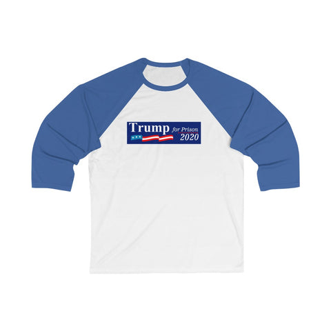 Trump For Prison 2020 3/4 Sleeve Baseball Tee - PoliticHell