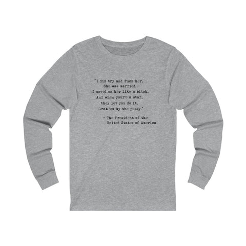 Presidential Quote Unisex Jersey Long Sleeve Tee - PoliticHell