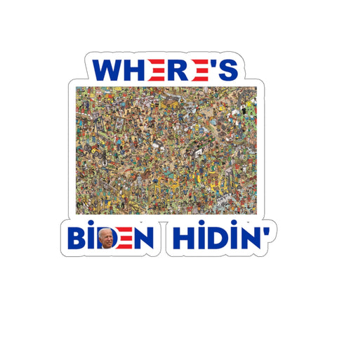 Wheres Biden Hidin' Sticker - PoliticHell