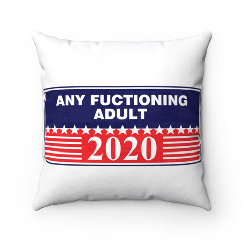 Any Functioning Adult Pillow - PoliticHell