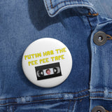 Putin Has The Pee Pee Tape Pin Button - PoliticHell