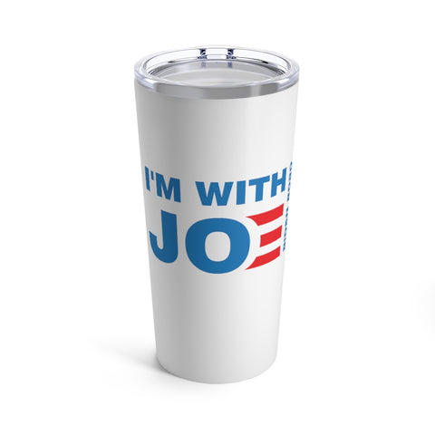 I'm With Joe Tumbler 20 oz - PoliticHell