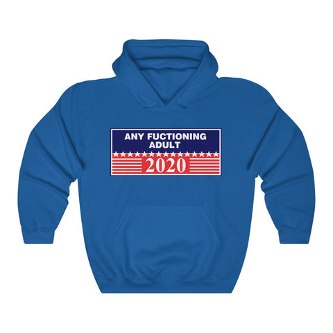 Any Functioning Adult Hoodie - PoliticHell