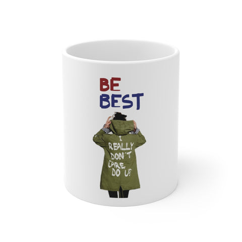 Be Best Mug 11 oz - PoliticHell