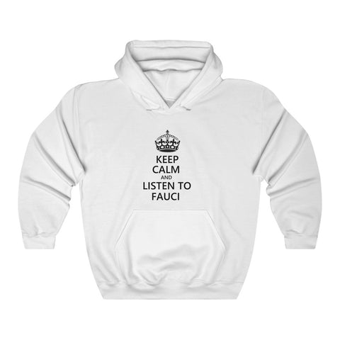 Keep Calm And Listen To Fauci Hoodie - PoliticHell