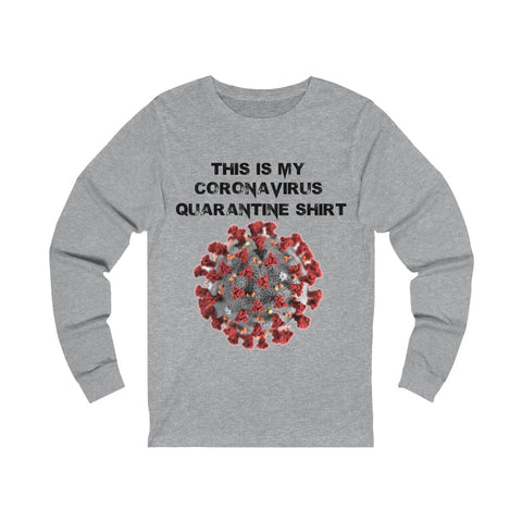 This Is My Coronavirus Quarantine Shirt Unisex Jersey Long Sleeve Tee - PoliticHell