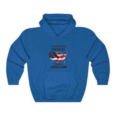 I'd Rather Be An American Than A Republican Hoodie - PoliticHell