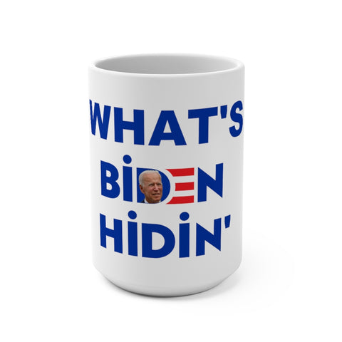What's Biden Hidin' Mug 15 oz - PoliticHell