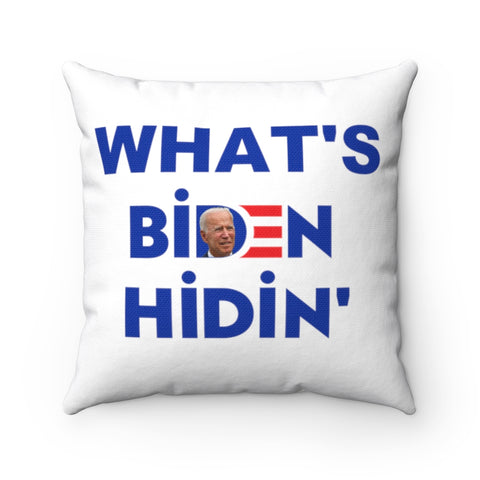 What's Biden Hidin' Pillow - PoliticHell