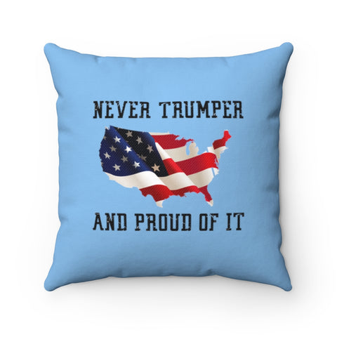 Never Trumper And Proud Of It Pillow - PoliticHell
