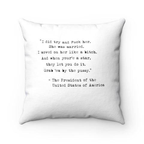 Presidential Quote Pillow - PoliticHell