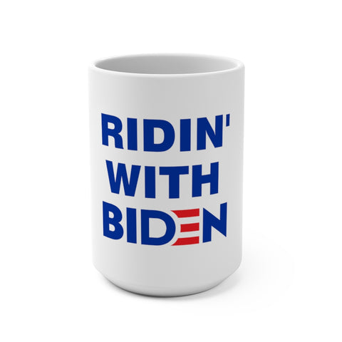 Ridin With Biden Mug 15 oz - PoliticHell