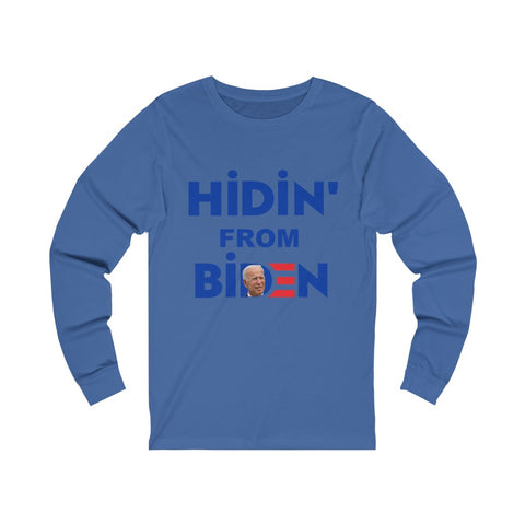 Hidin From Biden Unisex Jersey Long Sleeve Tee - PoliticHell