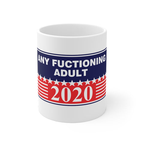 Any Functioning Adult Mug 11 oz - PoliticHell